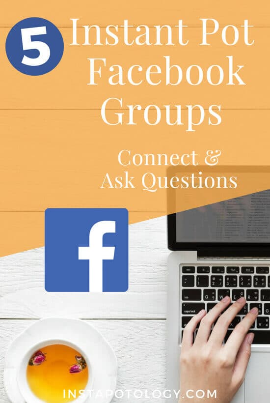 Instant Pot Facebook Groups to connect and ask questions