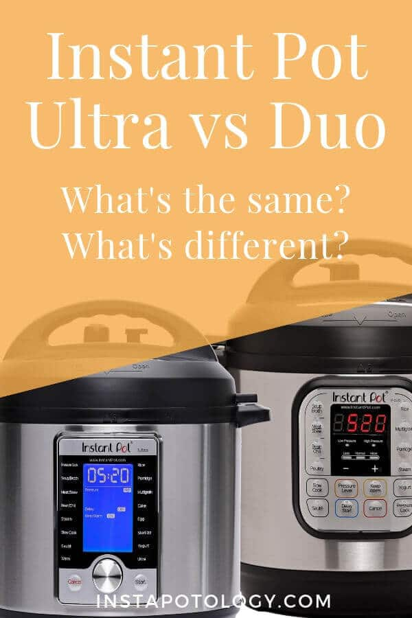 Instant Pot Ultra vs Duo Comparison. What's the same? What's different?