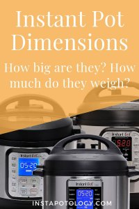 Instant Pot Dimensions: How much do they weigh? How big are they?