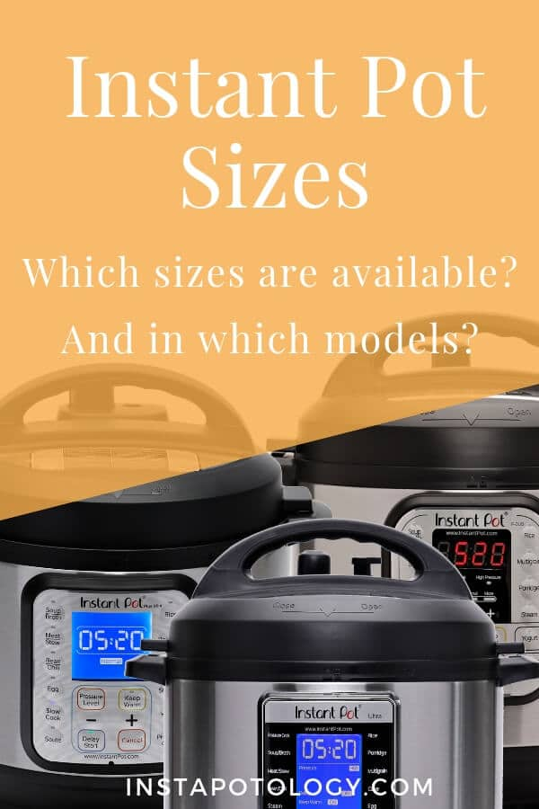 Instant Pot Sizes: What sizes are available for the electric pressure cooker and in which models?