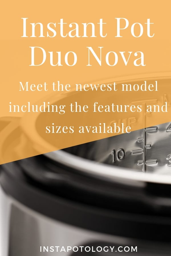 Meet the new Instant Pot Duo Nova. I setup a quick guide of the features and sizes available for the model