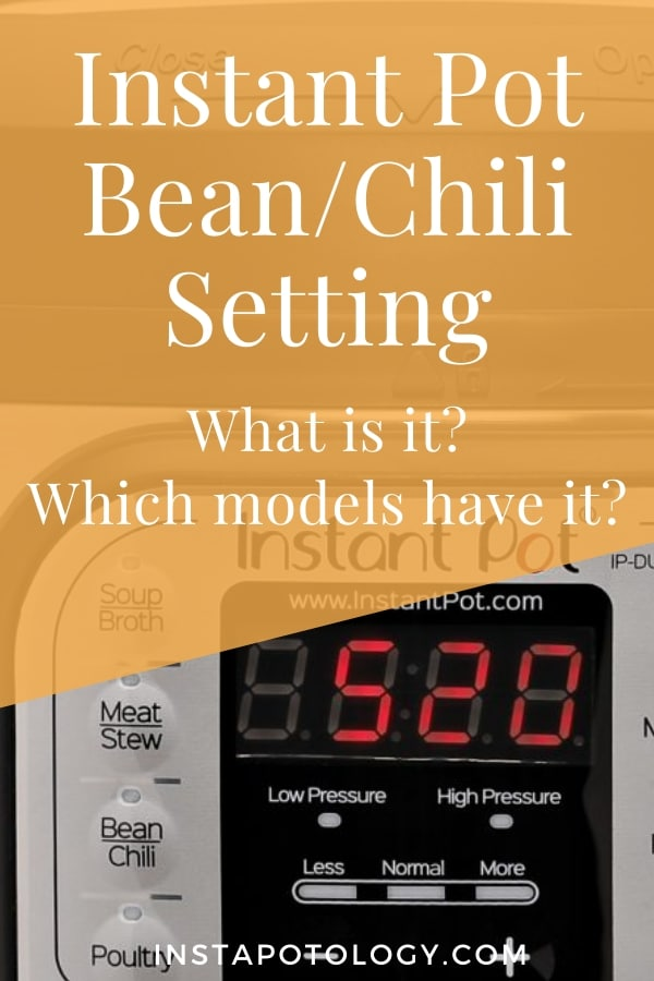 Instant Pot Bean/Chili Setting: What is it? Which models have it?