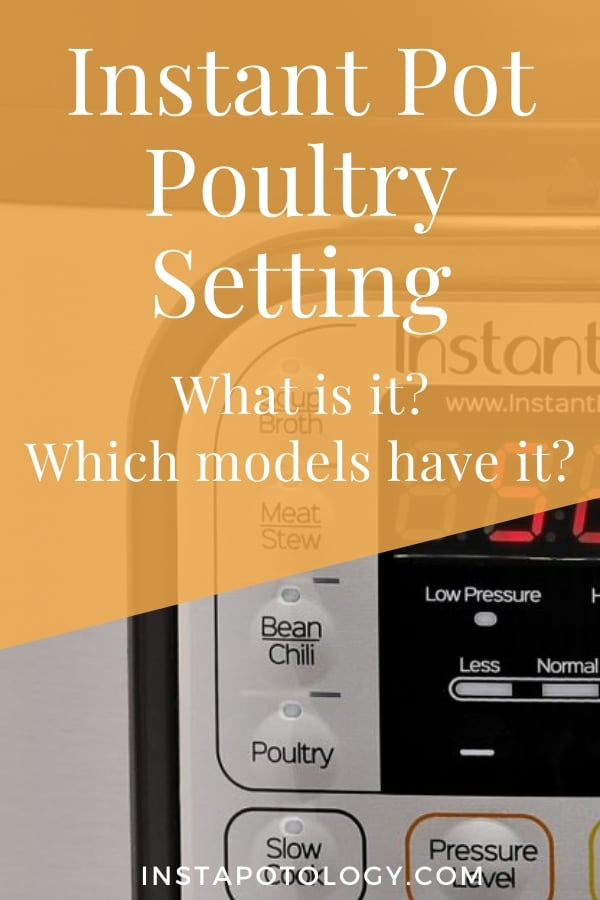 Instant Pot Poultry Setting: What is it? Which models have it?