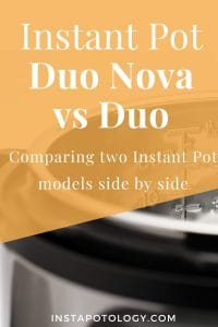Instant Pot Duo Nova vs Duo: 2 Instant Pot Models compared side-by-side