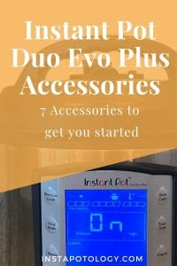 Instant Pot Duo Evo Plus Accessories: 7 accessories to get you started