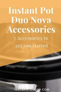 Instant Pot Duo Nova Accessories: 7 accessories to get you started